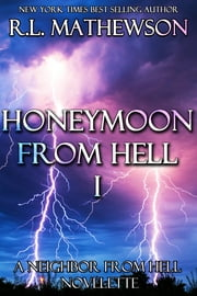 Honeymoon from Hell Part I ebook by R.L. Mathewson