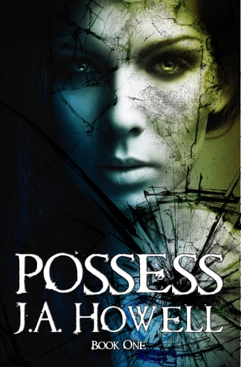 Possess - Book One ebook by J.A. Howell