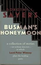 Busman's Honeymoon ebook by Dorothy L. Sayers