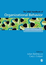 The SAGE Handbook of Organizational Behavior - Volume One: Micro Approaches ebook by Dr. Cary P. Cooper,Dr. Julian Barling