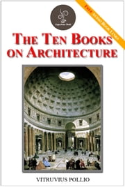 The Ten Books on Architecture - (FREE Audiobook Included!) ebook by Vitruvius Pollio