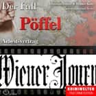 Arbeitsvertrag - Der Fall Pöffel audiobook by Christian Lunzer, Henner Kotte