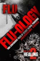 FLU-OLOGY - Two Contagious Tales of Deadly Global Pandemic ebook by Jacqueline Druga