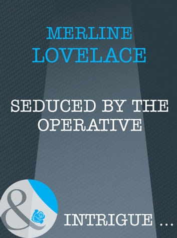 Seduced by the Operative (Mills & Boon Intrigue) ebook by Merline Lovelace