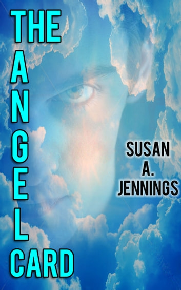 The Angel Card ebook by Susan A. Jennings