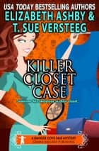 Killer Closet Case - a Danger Cove B&B Mystery ebook by T.Sue VerSteeg, Elizabeth Ashby