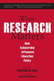 When Research Matters - How Scholarship Influences Education Policy ebook by Frederick M. Hess,Lorraine M. McDonnell