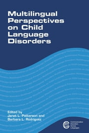 Multilingual Perspectives on Child Language Disorders ebook by Janet L. Patterson,Barbara L. Rodríguez