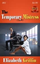 The Temporary Mistress ebook by Elizabeth Griffin
