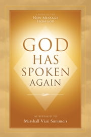 God Has Spoken Again ebook by Marshall Vian Summers