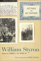 Letters to My Father ebook by William Styron