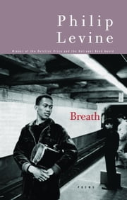 Breath - Poems ebook by Philip Levine