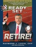 Ready...Set...Retire! ebook by Ray Lucia