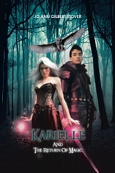 Karielle And The Return Of Magic ebook by Jo Ann  Gilbert Stover