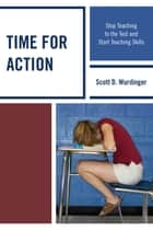 Time for Action ebook by Scott D. Wurdinger