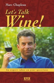 Let's Talk Wine! ebook by Marc Chapleau,Vladimir Konieczny