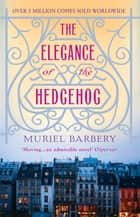 The Elegance of the Hedgehog ebook by Muriel Barbery, Alison Anderson Alison Anderson