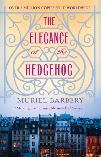The Elegance of the Hedgehog ebook by Muriel Barbery