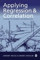 Applying Regression and Correlation ebook by Dr Jeremy Miles,Dr Mark Shevlin