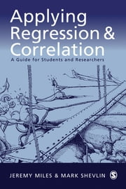Applying Regression and Correlation - A Guide for Students and Researchers ebook by Dr Jeremy Miles,Dr Mark Shevlin
