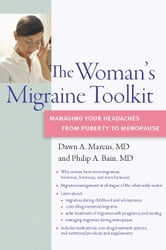 The Woman's Migraine Toolkit - Managing Your Headaches from Puberty to Menopause ebook by Dawn A. Marcus M.D.,Philip Bain