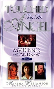 Dinner with Andrew - Touched by an Angel ebook by Martha Williamson
