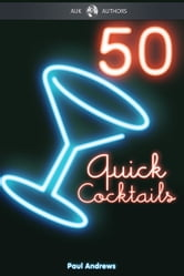 50 Quick Cocktail Recipes ebook by Paul Andrews