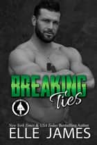 Breaking Ties ebook by Elle James