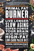 Primal Fat Burner ebook by Nora Gedgaudas