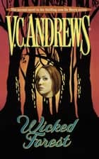 Wicked Forest ebook by V.C. Andrews