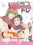Love Training (Yaoi Manga) ebook by Tatsumi Kaiya