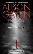 And She Was ebook by Alison Gaylin
