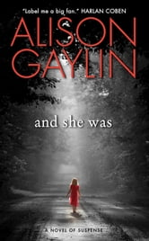 And She Was - A Novel of Suspense ebook by Alison Gaylin