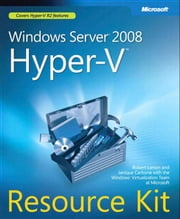 Windows Server 2008 Hyper-V Resource Kit ebook by Carbone, Janique