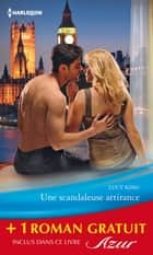 Une scandaleuse attirance - Romance en Bohême - (promotion) ebook by Lucy King, Jessica Steele