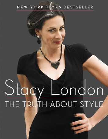 The Truth About Style ebook by Stacy London