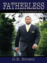 Fatherless - ...the movement is on ebook by D.E. Brown
