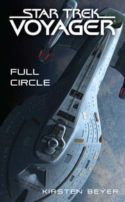 Star Trek: Voyager: Full Circle ebook by Kirsten Beyer