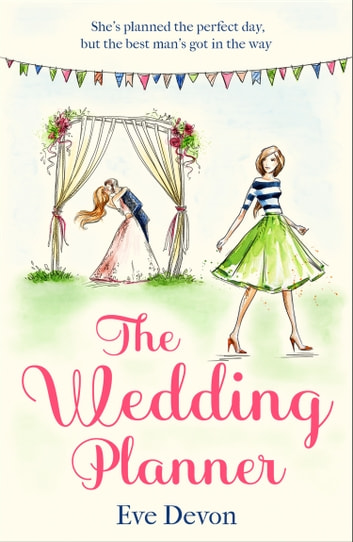 The Wedding Planner: A heartwarming feel good romance perfect for spring! (Whispers Wood, Book 3) ebook by Eve Devon