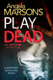 Play Dead - A gripping serial killer thriller eBook by Angela Marsons