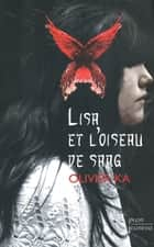 Lisa et l'oiseau de sang ebook by Olivier KA
