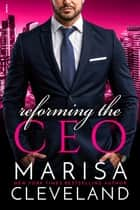 Reforming the CEO ebook by Marisa Cleveland