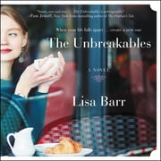 The Unbreakables - A Novel audiobook by Lisa Barr