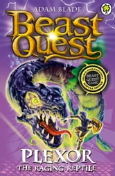 Beast Quest: 85: Plexor the Raging Reptile ebook by Adam Blade