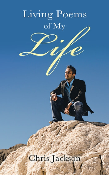 Living Poems of My Life ebook by Chris Jackson