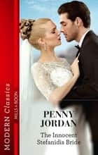 The Innocent Stefanidis Bride ebook by Penny Jordan