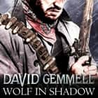 Wolf In Shadow audiobook by David Gemmell
