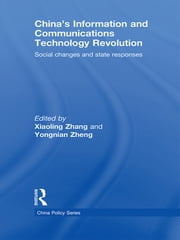 China's Information and Communications Technology Revolution - Social changes and state responses ebook by Xiaoling Zhang,Yongnian Zheng