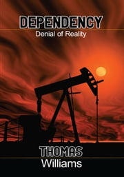 Dependecy - Denial of Reality ebook by Thomas Williams