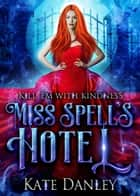 Miss Spell's Hotel - Know Spell Hotel, #1 ebook by Kate Danley